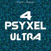 Psyxel Ultra, Vol. 4