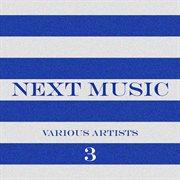 Next Music, Vol. 3
