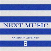 Next Music, Vol. 8