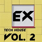 Ex Tech House, Vol. 2
