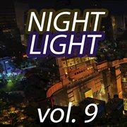 Night Light Vol. 9
