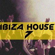 Ibiza House, Vol. 7