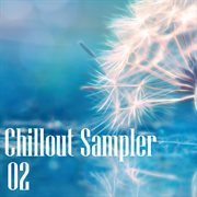 Chillout Sampler, Vol. 02