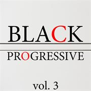 Black Progressive, Vol. 3