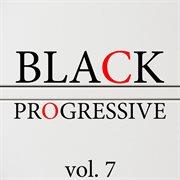 Black Progressive, Vol. 7