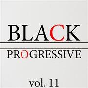 Black Progressive, Vol. 11