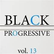 Black Progressive, Vol. 13