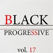 Black Progressive, Vol. 17