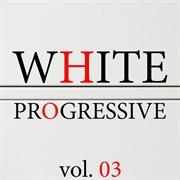 White Progressive, Vol. 3
