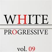 White Progressive, Vol. 9