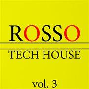 Rosso Tech House, Vol. 3
