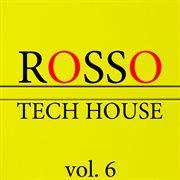 Rosso Tech House, Vol. 6