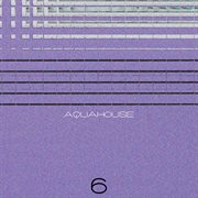 Aquahouse, Vol. 6
