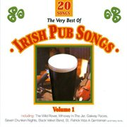 The Very Best of Irish Pub Songs - Vol. 1