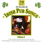 The Very Best of Irish Pub Songs - Vol. 2