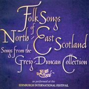 Folk Songs of North East Scotland