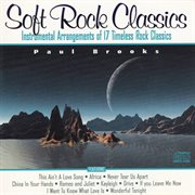 Soft Rock Classics - Classical Arrangements of Eternal Rock Classics