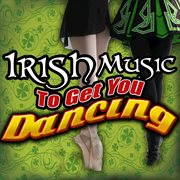 Irish music to get you dancing cover image