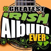 The greatest irish album ever cover image