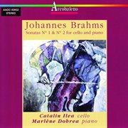 Brahms: Sonatas No. 1 & 2 for Cello and Piano