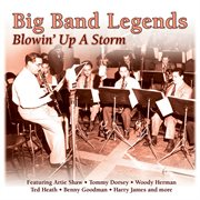 Big Band Legends - Blowin' up A Storm