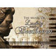 The Music of Ludwig Van Beethoven