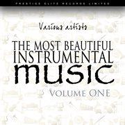 The Most Beautiful Instrumental Music Vol 1