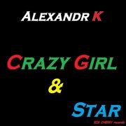 Crazy Girl & Star