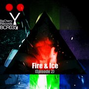 Fire & Ice (episode 2)