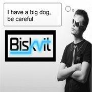 I Have A Big Dog, Be Careful