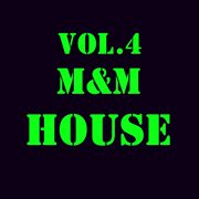 M&m House, Vol. 4