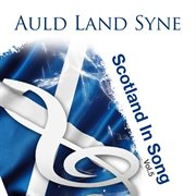 Auld lang syne: scotland in song volume 5 cover image