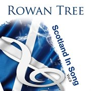 Rowan Tree: Scotland in Song Volume 9