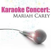 Karaoke Concert: Mariah Carey