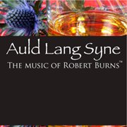 Auld lang syne: the music of rabbie burns cover image