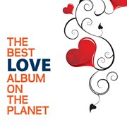 The Best Love Album on the Planet