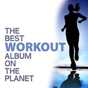 The Best Workout Album on the Planet
