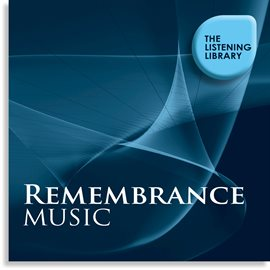 Cover image for Remembrance Music - The Listening Library