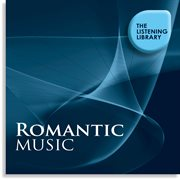 Romantic Music - the Listening Library