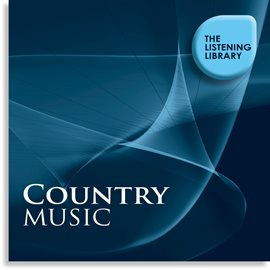 Cover image for Country Music - The Listening Library