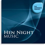 Hen Night Music - the Listening Library