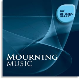 Cover image for Mourning Music - The Listening Library