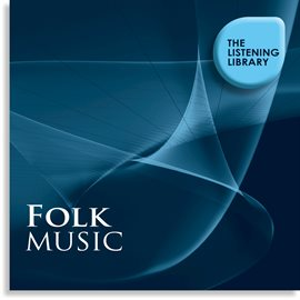 Cover image for Folk Music - The Listening Library