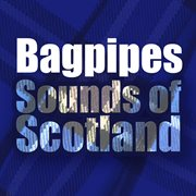 Bagpipes Sounds of Scotland