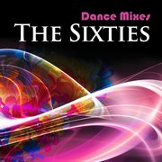 Dance Mixes: the Sixties