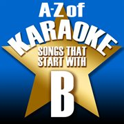 """A-z of karaoke - songs that start with """"b"""" (instrumental version) cover image"""