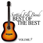 Scottish folk bands: best of the best, vol. 9 cover image