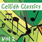 Ceilidh classics, vol. 2 cover image