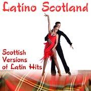 Latino Scotland: Scottish Versions of Latin Hits