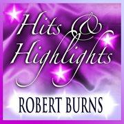 Robert Burns: Hits and Highlights